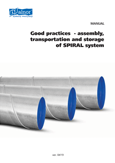Good practices  - assembly, transportation and storage of SPIRAL system